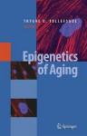 Epigenetics of Aging - Trygve O. Tollefsbol