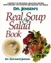 Dr. Jensen's Real Soup and Salad Book - Bernard Jensen