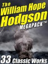 The William Hope Hodgson Megapack: 35 Classic Works - William Hope Hodgson, H.P. Lovecraft, Darrell Schweitzer
