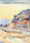 Wakacje w Grenoble - Halina Popławska