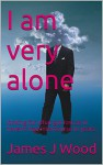 Very Alone: Looking for what got lost (Life Book 2) - James Wood