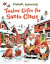 Twelve Gifts for Santa Claus - Mauri Kunnas