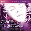 Grace & Gratitude - Kelly Howell
