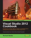 Visual Studio 2012 Cookbook - Richard Banks