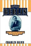 Irving Berlin: Songs from the Melting Pot - Charles Hamm