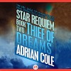 Thief of Dreams - Adrian Cole, Chris Sorensen, Audible Studios