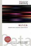 W.I.T.C.H. - Lambert M. Surhone, Susan F. Marseken