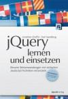 jQuery lernen und einsetzen: Bessere Webanwendungen mit einfachen JavaScript-Techniken entwickeln (German Edition) - Jonathan Chaffer, Karl Swedberg, Volkmar Gronau