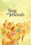 Sing to Jehovah - Watch Tower Bible and Tract Society