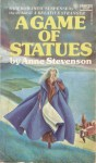 A Game of Statues - Anne Stevenson