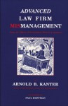 Advanced Law Firm Mismanagement: From the Offices of Fairweather, Winters & Sommers - Arnold B. Kanter, Paul Hoffman