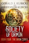 The Society of Orion: The Orion Codex - Gerald J. Kubicki