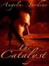 The Catalyst - Angela Jardine