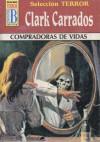 Compradoras de vidas - Clark Carrados