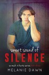 Sweet Sound of Silence (So Much It Hurts series Book 3) - Melanie Dawn