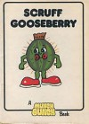 Scruff Gooseberry - Giles Reed, Angela Mitson