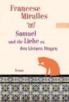 Samuel und die Liebe zu den kleinen Dingen (German Edition) - Francesc Miralles, Anja Lutter