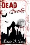 Dead Awake - Lizzie T. Leaf