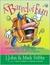 A Barrel of Fun: An A-Z of Weird Stories, Wonderful Words, and Wacky Wisdom - J. John, Mark W.G. Stibbe