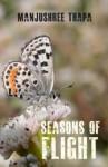 Seasons of Flight - Manjushree Thapa