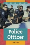 Police Officer (Exploring Careers) - Peggy J. Parks