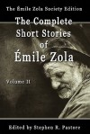 The Complete Short Stories of Emile Zola, Volume II - Émile Zola, Stephen R. Pastore