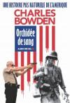 Orchidée de sang : une histoire pas naturelle de l'Amérique - Charles Bowden, Bernard Cohen