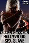Small Town Girl, Hollywood Sex Slave - Fannie Tucker