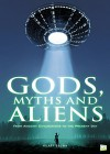 Gods, Myths and Aliens: From Ancient Civilizations to the Present Day - Hilary Brown, Go Entertain