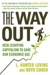 The Way Out: Kick-starting Capitalism to Save Our Economic Ass - L. Hunter Lovins, Boyd Cohen