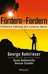 Fordern Und Fordern: Effektive Fuhrung Mit Sicherer Basis - George Kohlrieser, Susan Goldsworthy, Duncan Coombe, Birgit Reit