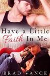 Have A Little Faith In Me - Brad Vance