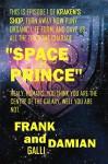 Space Prince: Episode 1 of Kraken's Shop (Series 1) - Frank Galli, Damian Galli