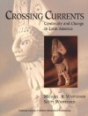 Crossing Currents: Continuity and Change in Latin America - Michael B. Whiteford, Scott Whiteford