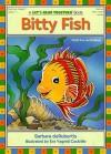 Bitty Fish (Let's Read Together) - Barbara deRubertis, Eva Vagreti Cockrille