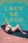 Lady Be Good - Amber Brock