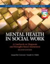 Mental Health in Social Work: A Casebook on Diagnosis and Strengths Based Assessment (Dsm 5 Update) - Jacqueline Corcoran, Joseph M Walsh