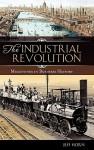 The Industrial Revolution - Jeff Horn