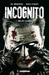 Incognito, Tome 1 : Projet Overkill - Ed Brubaker, Sean Phillips