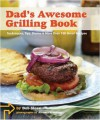 Dad's Awesome Grilling Book - Bob Sloan, Antonis Achilleos