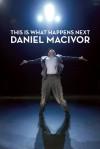 This Is What Happens Next - Daniel MacIvor