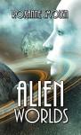 Alien Worlds (Colonial Scouts 1) - Roxanne Smolen