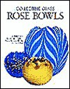 Collectible Glass Rose Bowls: A History and Identification Guide - Sean Billings