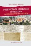 Przewodnik literacki po Krakowie i województwie małopolskim - Ewa Zamorska-Przyłuska