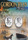 The Callahans: The Complete Series - Gordon Ryan