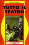 Teatro - Giovanni Verga, Gianni Oliva