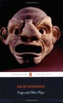 Frogs and Other Plays - Aristophanes, David B. Barrett, Shomit Dutta