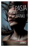 Pasja według św. Hanki - Janko Anna
