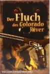 Der Fluch des Colorado River - Stefan Cernohuby, Wolfgang Schroeder