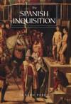 The Spanish Inquisition: A History - Joseph Pérez, Janet Lloyd